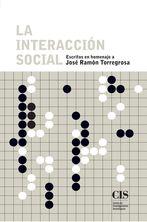 La interacción social: Escritos en homenaje a José Ramón Torregrosa