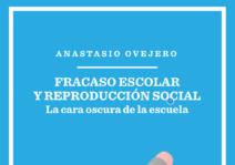 Nuevo libro de Anastasio Ovejero: Fracaso escolar y reproducción social